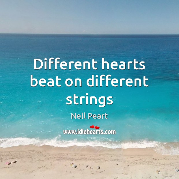 Different hearts beat on different strings Image