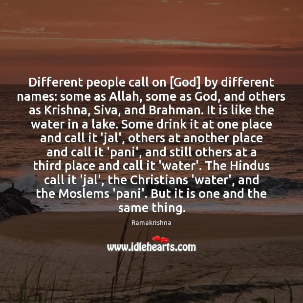 Different people call on [God] by different names: some as Allah, some Image