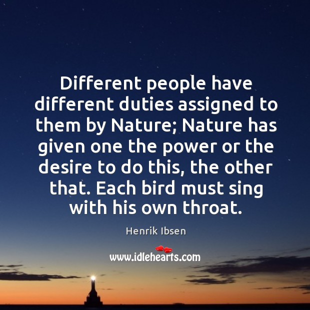 Different people have different duties assigned to them by nature Image