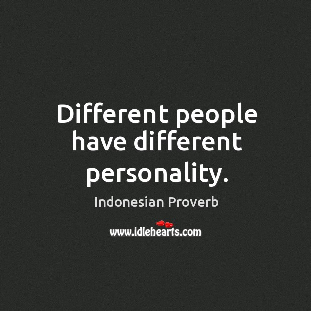 Different people have different personality. Image