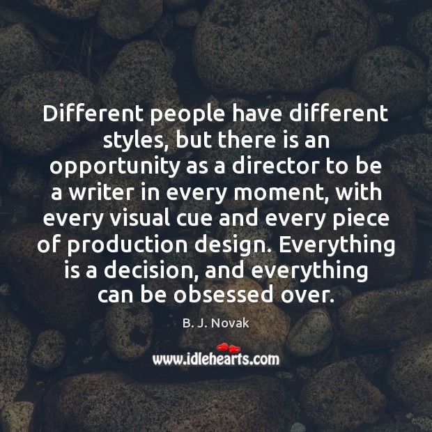 Different people have different styles, but there is an opportunity as a Image