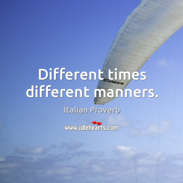 Different times different manners. Image