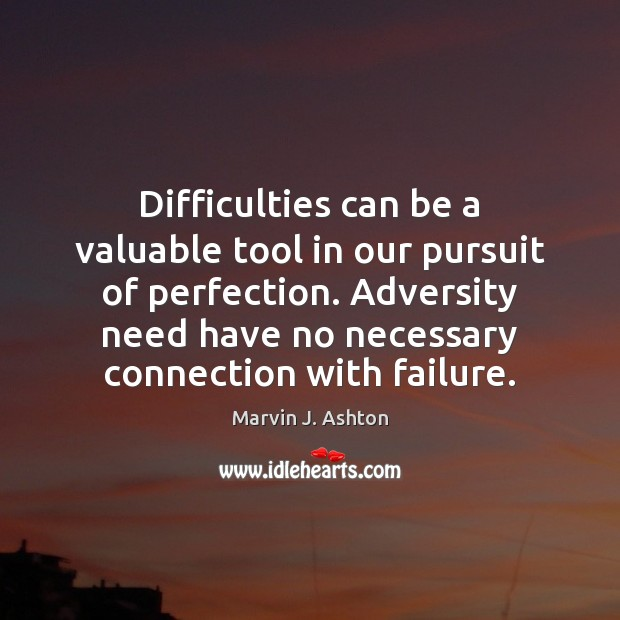 Difficulties can be a valuable tool in our pursuit of perfection. Adversity Image