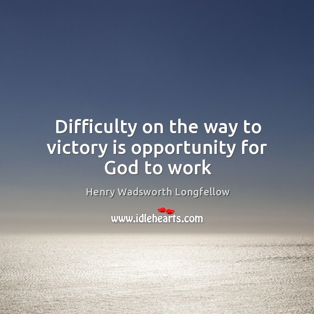 Difficulty on the way to victory is opportunity for God to work Image