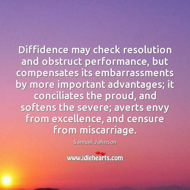Diffidence may check resolution and obstruct performance, but compensates its embarrassments by Image