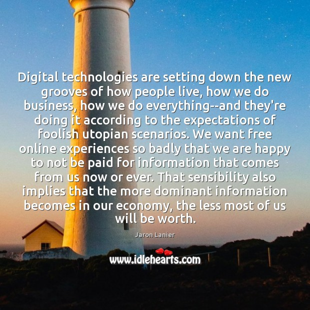 Image, Digital technologies are setting down the new grooves of how people live,