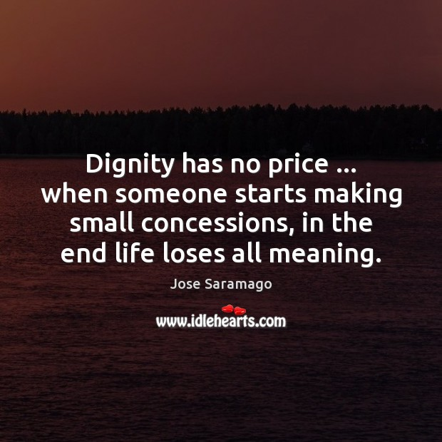Dignity has no price … when someone starts making small concessions, in the Image