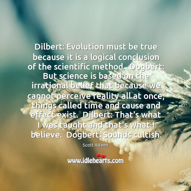 Dilbert: Evolution must be true because it is a logical conclusion of Image