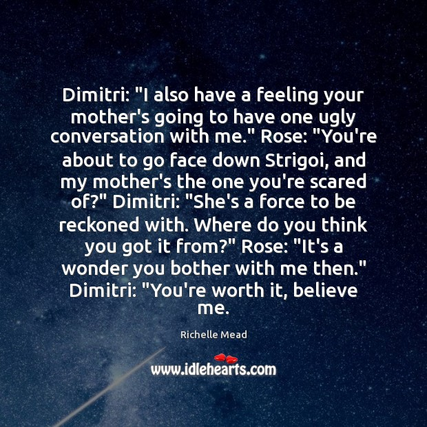 """Image, Dimitri: """"I also have a feeling your mother's going to have one"""