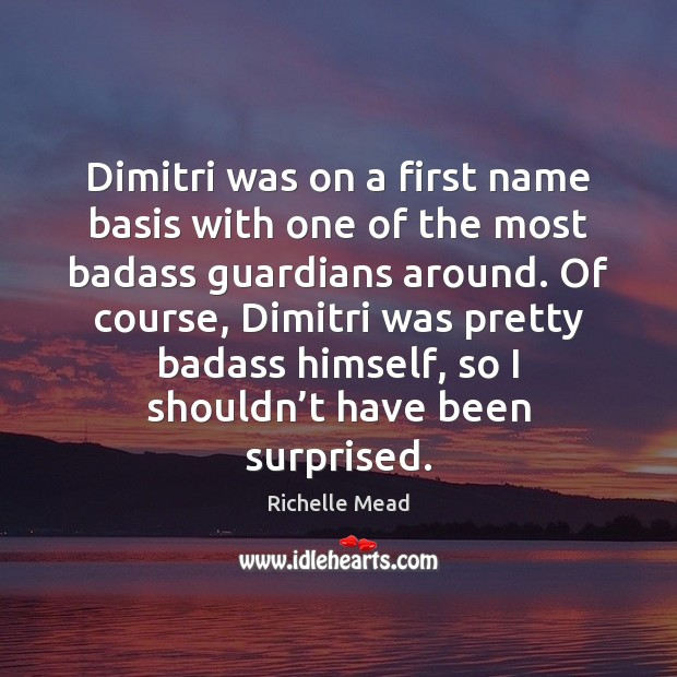 Dimitri was on a first name basis with one of the most Image