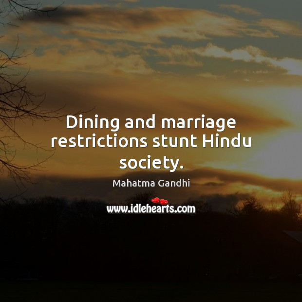 Image, Dining and marriage restrictions stunt Hindu society.
