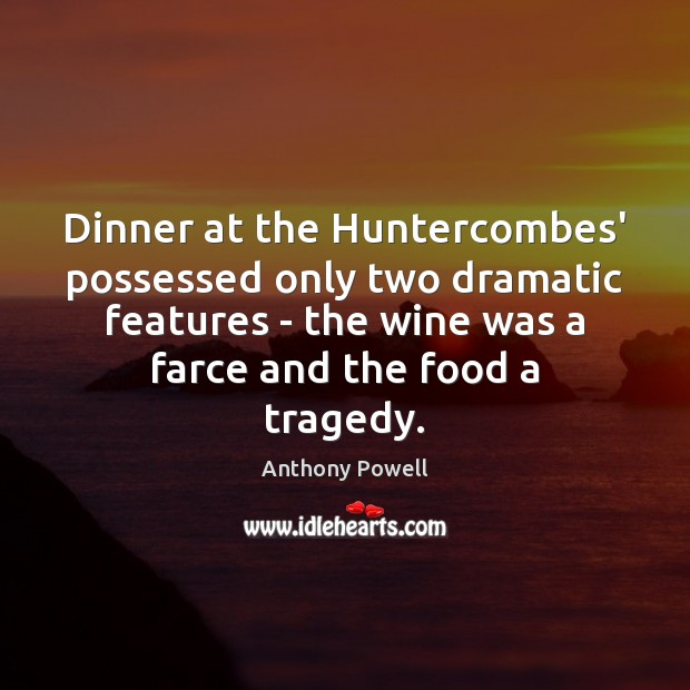 Image, Dinner at the Huntercombes' possessed only two dramatic features – the wine