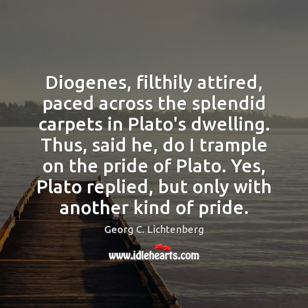 Diogenes, filthily attired, paced across the splendid carpets in Plato's dwelling. Thus, Image