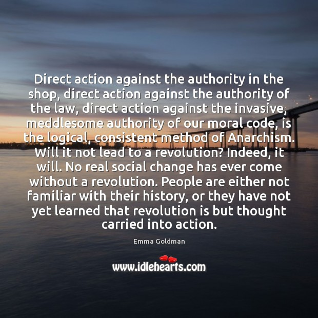 Direct action against the authority in the shop, direct action against the Emma Goldman Picture Quote