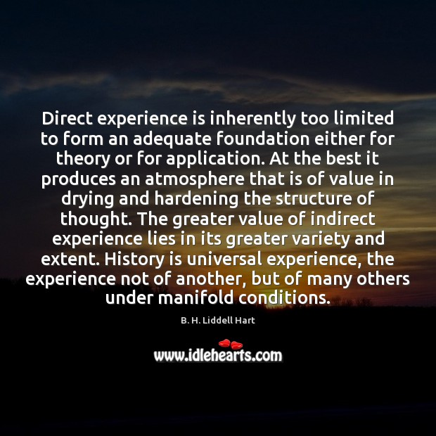 Direct experience is inherently too limited to form an adequate foundation either Experience Quotes Image