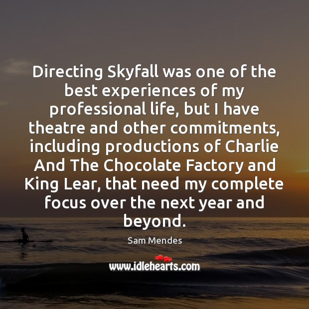 Image, Directing Skyfall was one of the best experiences of my professional life,
