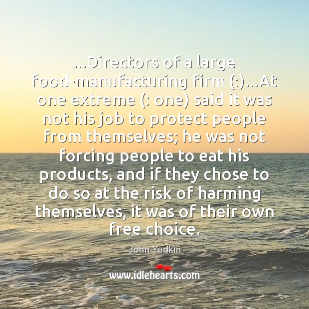 …Directors of a large food-manufacturing firm (:)…At one extreme (: one) said it Image