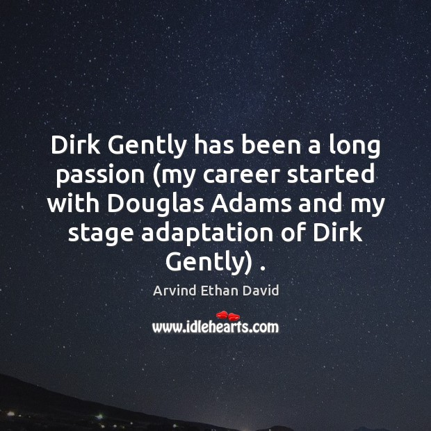 Image, Dirk Gently has been a long passion (my career started with Douglas