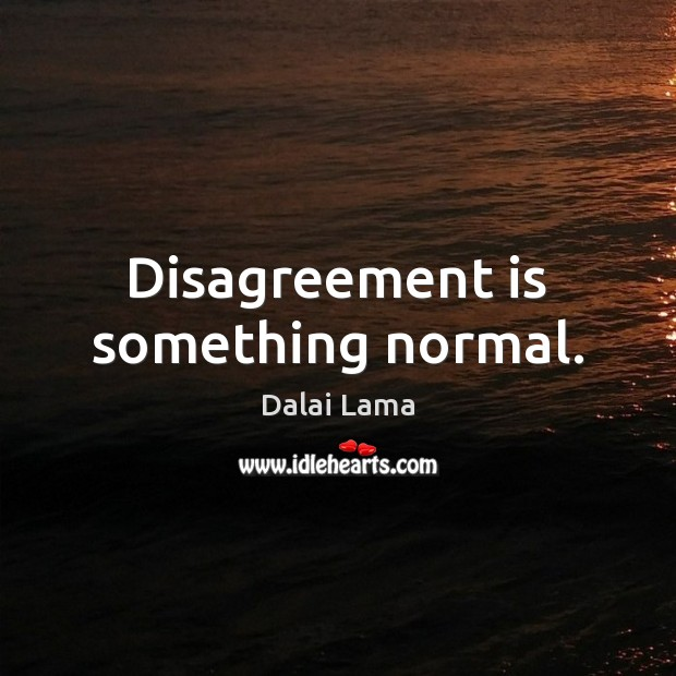 Image, Disagreement is something normal.