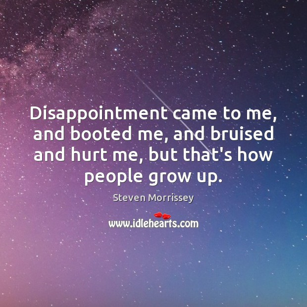 Disappointment came to me, and booted me, and bruised and hurt me, Image
