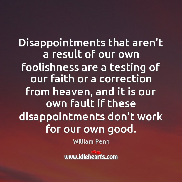 Image, Disappointments that aren't a result of our own foolishness are a testing