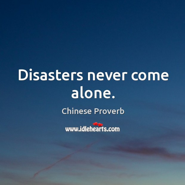 Image, Disasters never come alone.
