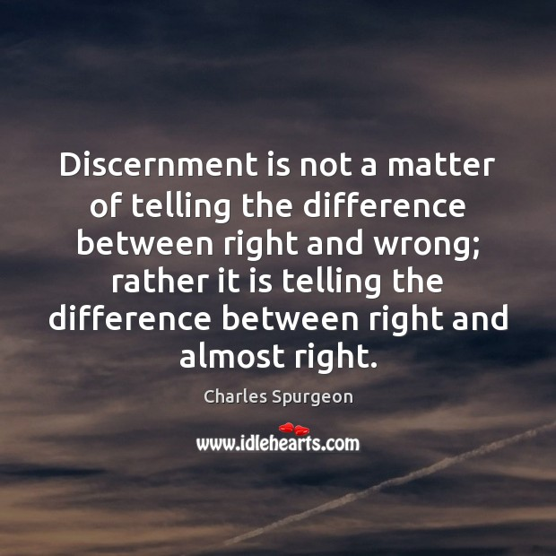 Discernment is not a matter of telling the difference between right and Image