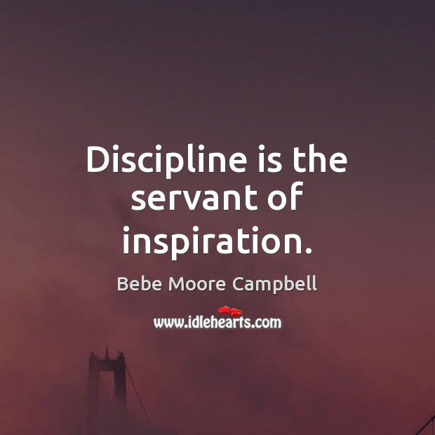 Image, Discipline is the servant of inspiration.
