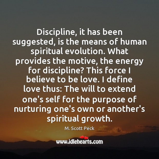 Discipline, it has been suggested, is the means of human spiritual evolution. Image