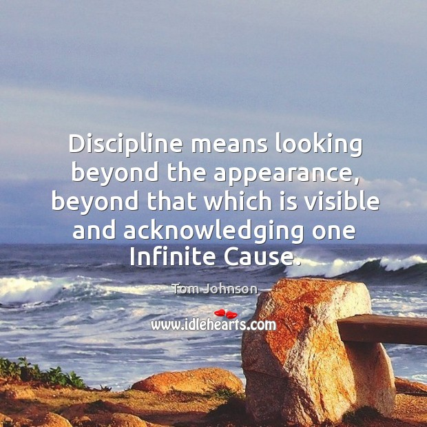 Discipline means looking beyond the appearance, beyond that which is visible and Image