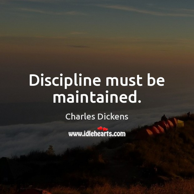 Image, Discipline must be maintained.