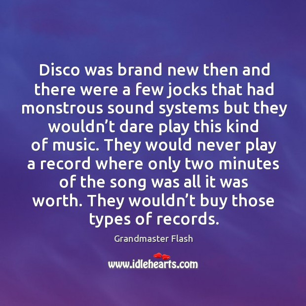 Disco was brand new then and there were a few jocks that had monstrous sound systems Image