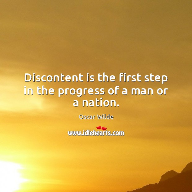 Image, Discontent is the first step in the progress of a man or a nation.