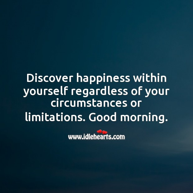 Discover happiness within yourself. Good Morning. Image
