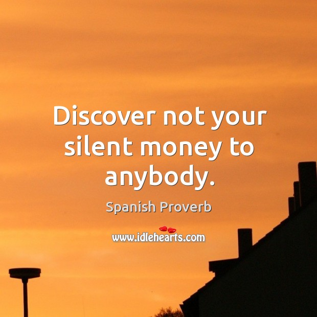 Discover not your silent money to anybody. Image
