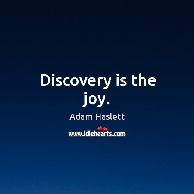 Image, Discovery is the joy.