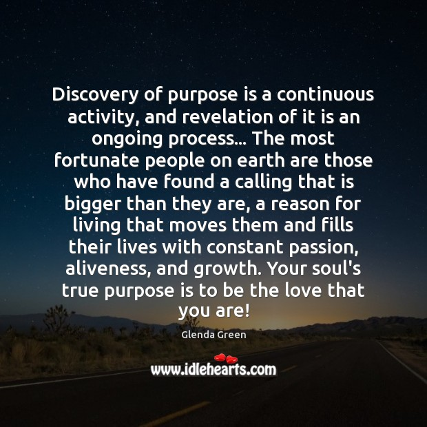 Image, Discovery of purpose is a continuous activity, and revelation of it is