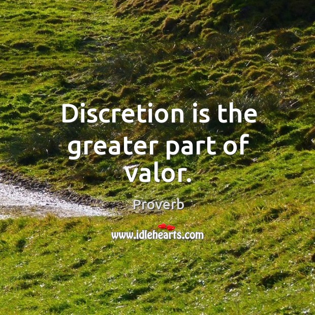 Image, Discretion is the greater part of valor.