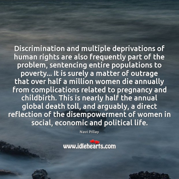 Image, Discrimination and multiple deprivations of human rights are also frequently part of