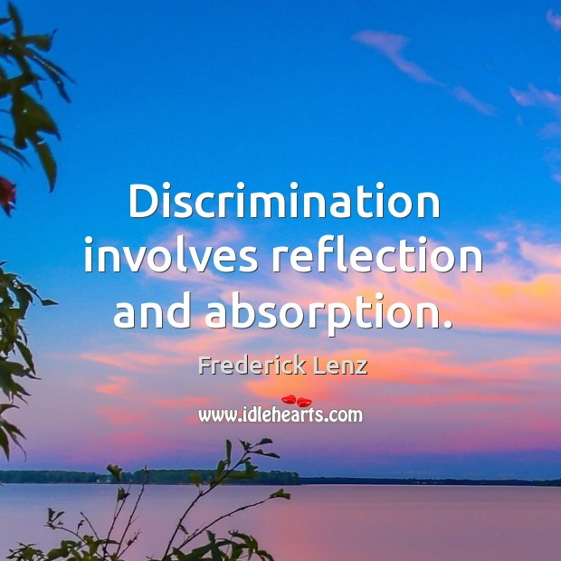 Discrimination involves reflection and absorption. Image