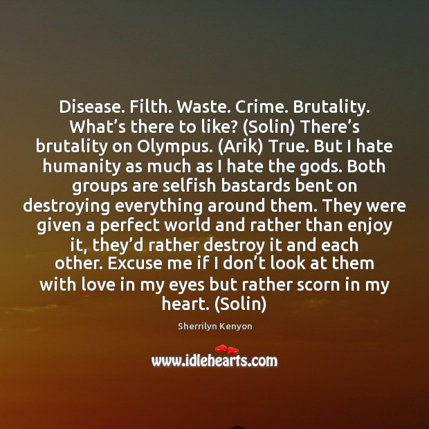 Disease. Filth. Waste. Crime. Brutality. What's there to like? (Solin) There' Image