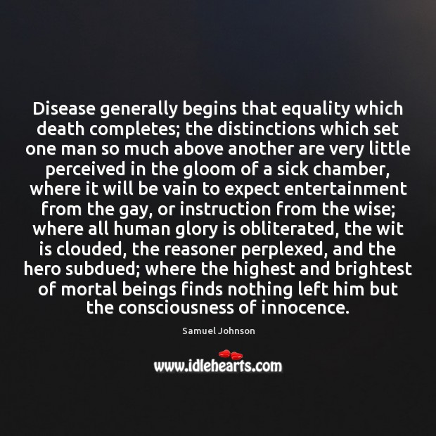 Image, Disease generally begins that equality which death completes; the distinctions which set