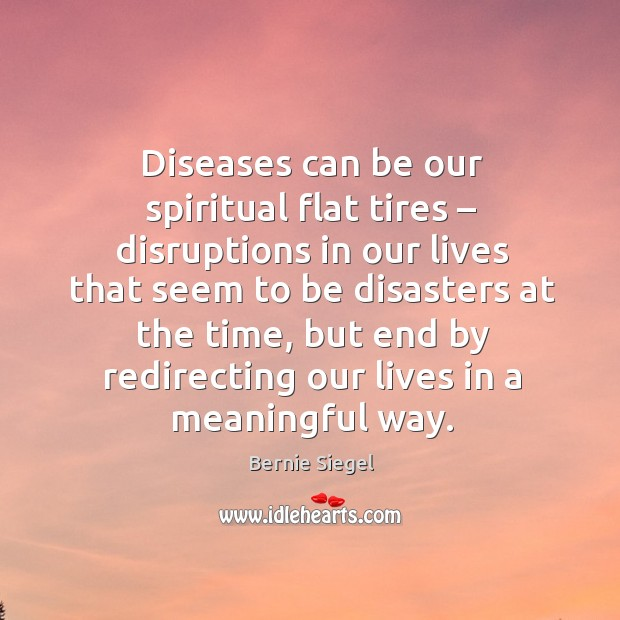 Image, Diseases can be our spiritual flat tires – disruptions in our lives that seem to be disasters at the time