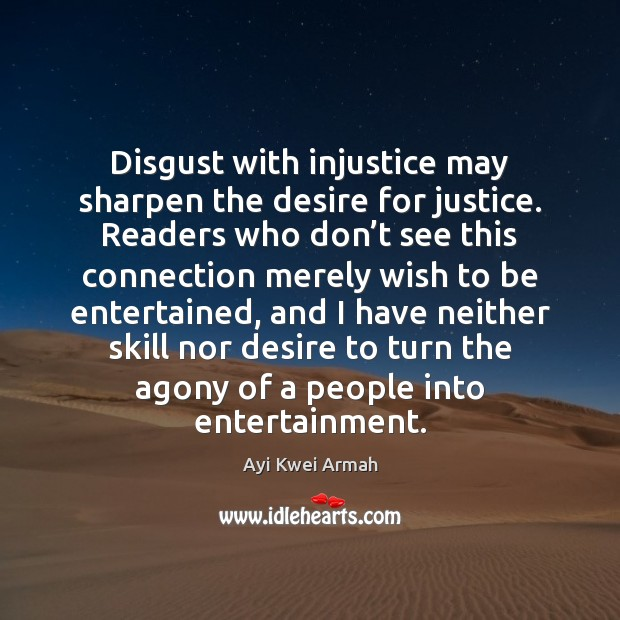 Image, Disgust with injustice may sharpen the desire for justice. Readers who don'