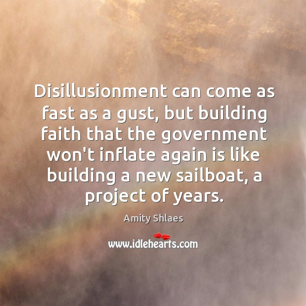 Disillusionment can come as fast as a gust, but building faith that Image