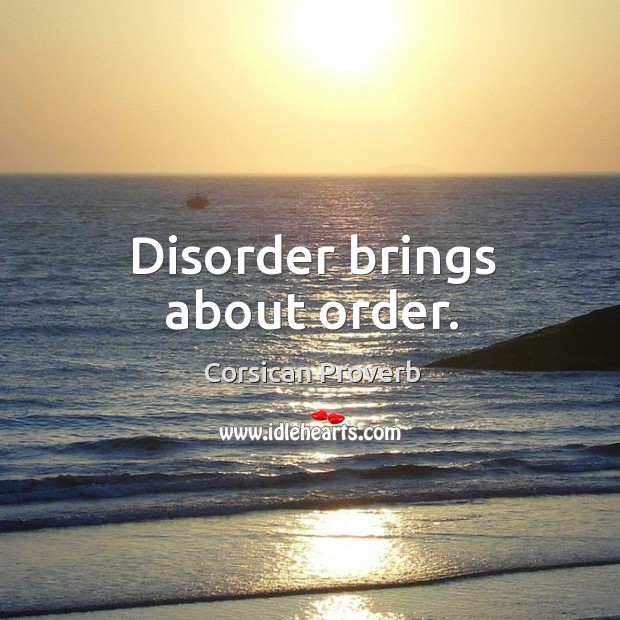 Disorder brings about order. Image