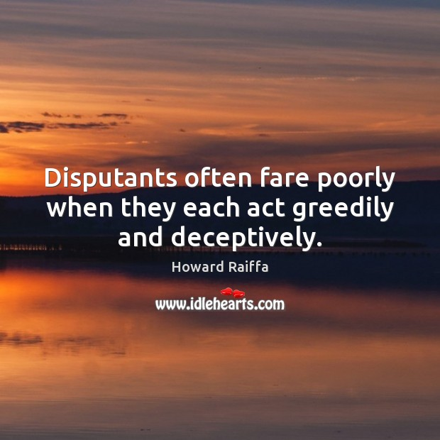 Disputants often fare poorly when they each act greedily and deceptively. Image