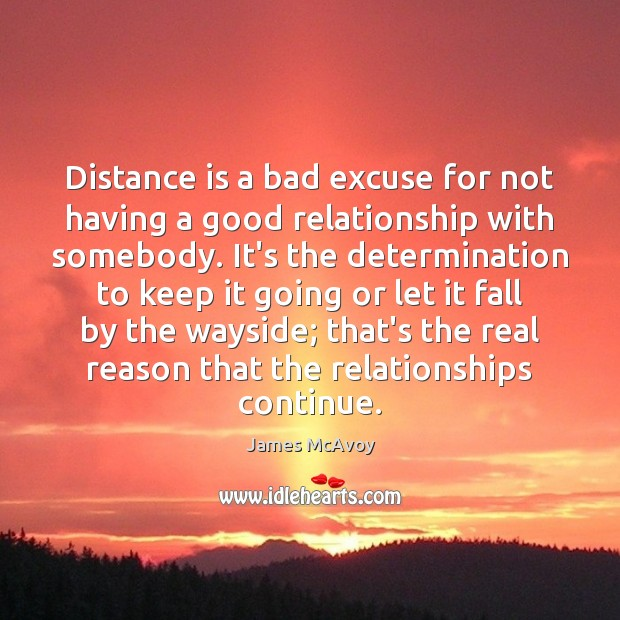 Image, Distance is a bad excuse for not having a good relationship with