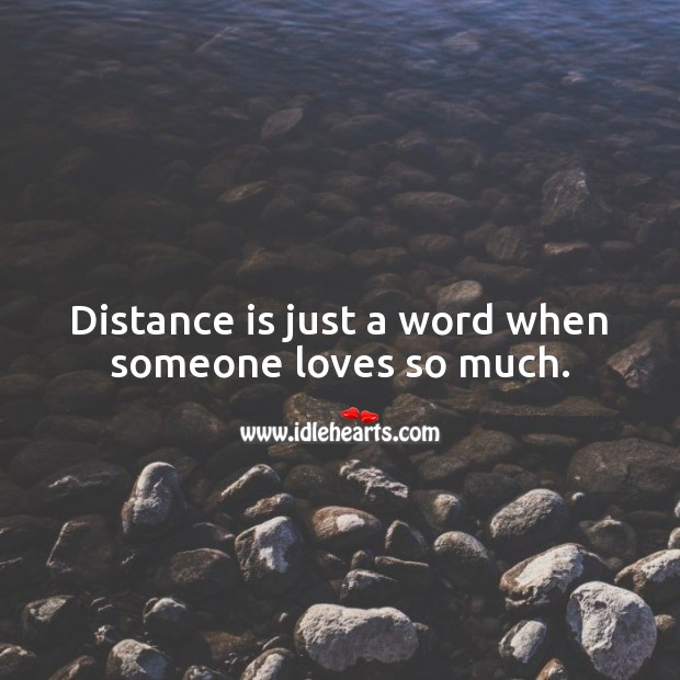 Distance is just a word when someone loves so much. Love Quotes Image
