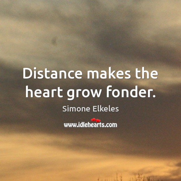 Image, Distance makes the heart grow fonder.